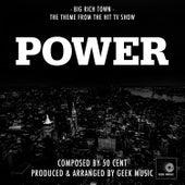 Power - Big Rich Town - Main Theme by Geek Music