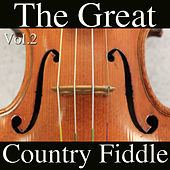 The Great Country Fiddle, Vol. 2 by Various Artists