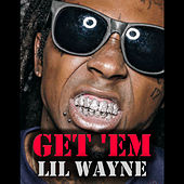 Get 'Em von Lil Wayne