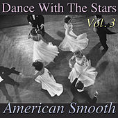 Dance With The Stars- American Smooth, Vol. 3 by Various Artists