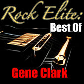 Rock Elite: Best Of Gene Clark by Gene Clark