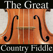 The Great Country Fiddle, Vol. 1 by Various Artists