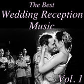 The Best Wedding Reception Music, Vol. 1 by Various Artists