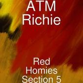 Red Homies Section 5 von ATM Richie