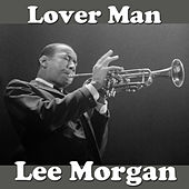 Lover Man by Lee Morgan