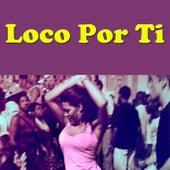 Loco Por Ti by Various Artists