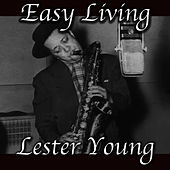 Easy Living by Lester Young