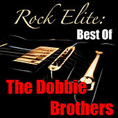 Rock Elite: Best Of The Doobie Brothers von The Doobie Brothers