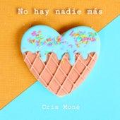 No Hay Nadie Más by Cris Moné