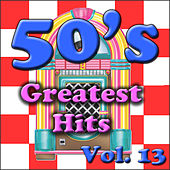 50's Greatest Hits Vol. 13 by Various Artists