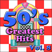 50's Greatest Hits Vol. 8 by Various Artists
