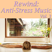 Rewind: Anti-Stress Music, Vol. 3 by Various Artists