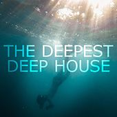 The Deepest Deep House by Various Artists