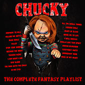 Chucky - The Complete Fantasy Playlist de Various Artists