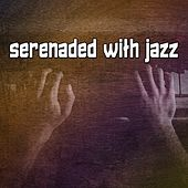 Serenaded With Jazz by Bar Lounge