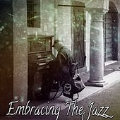 Embracing The Jazz von Peaceful Piano