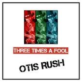 Three Times a Fool de Otis Rush