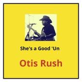 She's a Good 'Un de Otis Rush