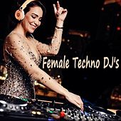 Female Techno DJ's by Various Artists