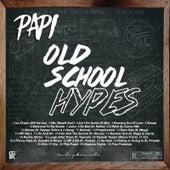 Old School Hypes von Papi