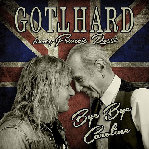 Bye Bye Caroline (feat. Francis Rossi) by Gotthard