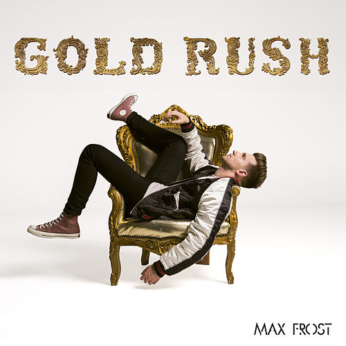 Gold Rush by Max Frost