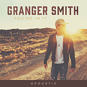 You're In It (Acoustic) de Granger Smith