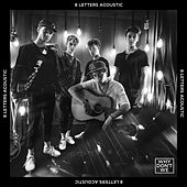 8 Letters (Acoustic) by Why Don't We