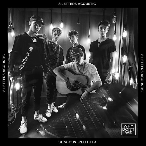 8 Letters (Acoustic) von Why Don't We