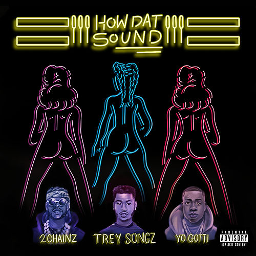 How Dat Sound (feat. 2 Chainz & Yo Gotti) von Trey Songz