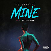 Mine (feat. Kevin Gates) by TK Kravitz