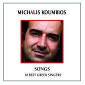Michalis Koumbios Songs by 10 Great Greek Singers by Michalis Koumbios (Μιχάλης Κουμπιός)