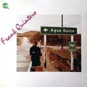 Agua Dulce by Frank Quintero
