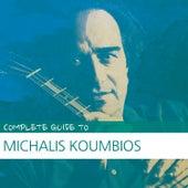 Complete Guide to Michalis Koumbios by Michalis Koumbios (Μιχάλης Κουμπιός)