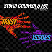 Trust Issues (feat. BRDGS) van Stupid Goldfish