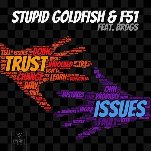 Trust Issues (feat. BRDGS) by Stupid Goldfish
