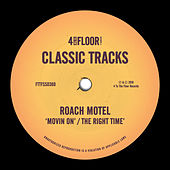 Movin' On / The Right Time von Roach Motel