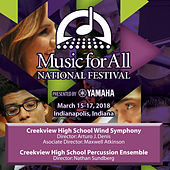 2018 Music for All National Festival (Indianapolis, IN): Creekview High School Wind Symphony [Live] de Various Artists
