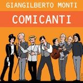 Comicanti (Bonus Track Version) di Giangilberto Monti