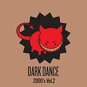 Dark Dance 2000's: Vol. 2 van Various Artists