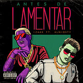 Antes de Lamentar (feat. Almighty) by iZaak