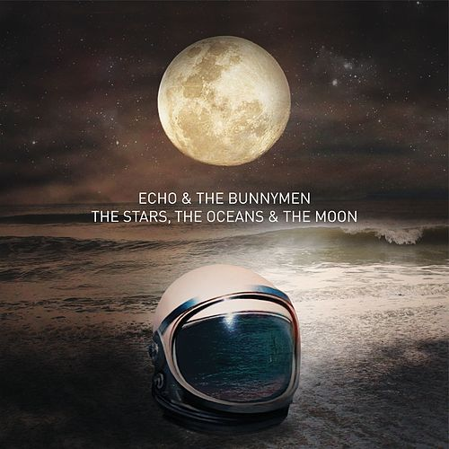 The Stars, The Oceans & The Moon by Echo and the Bunnymen