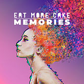 Memories von Eat More Cake