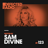 Defected Radio Episode 123 (hosted by Sam Divine) von Defected Radio