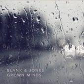 Grown Minds by Blank & Jones