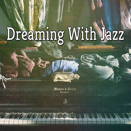 Dreaming With Jazz by Chillout Lounge