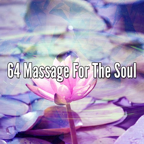 64 Massage For The Soul by Music For Meditation