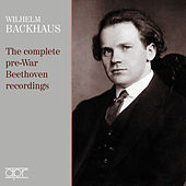The Complete Pre-war Beethoven Recordings de Wilhelm Backhaus