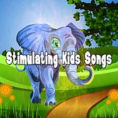 Stimulating Kids Songs by Canciones Infantiles