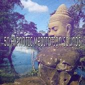 50 Hypnotic Meditation Sounds de Meditación Música Ambiente